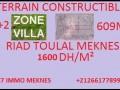 TERRAIN 609M² ZONE VILLA TOULAL MEKNES A VENDRE